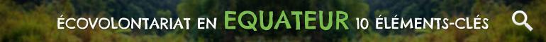 Ecovolontariat en Equateur - Galápagos 10 Éleménts-Clés